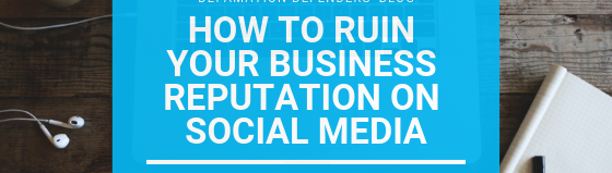 8 Ways That May Ruin Your Social Media Reputation – DON'T DO IT
