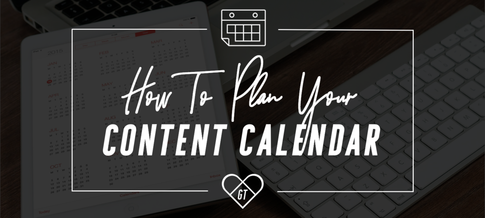 How Important It Is To Plan Your Editorial Calendar